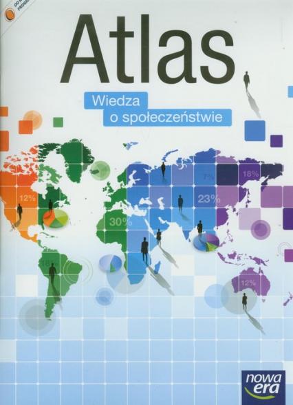 Wiedza o społeczeństwie Atlas Zakres podstawowy i rozszerzony Szkoła ponadgimnazjalna -  | okładka