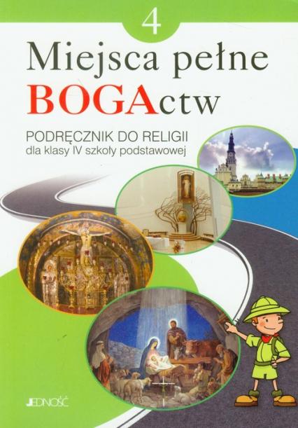 Miejsca pełne BOGActw 4 Religia Podręcznik Szkoła podstawowa - Mielnicki Krzysztof, Kondrak Elżbieta, Nosek  | okładka