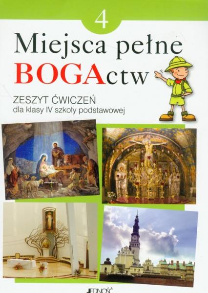 Miejsca pełne BOGActw 4 Religia Zeszyt ćwiczeń Szkoła podstawowa - Kondrak Elżbieta, Parszewska Ewelina   okładka
