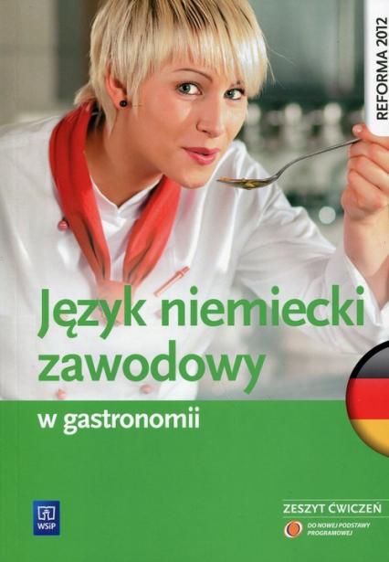 Język niemiecki zawodowy w gastronomii Zeszyt ćwiczeń - Anna Dul | okładka