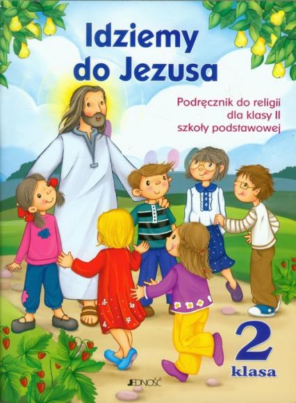 Idziemy do Jezusa 2 Religia Podręcznik z płytą CD Szkoła podstawowa - Kurpiński Dariusz, Snopek Jerzy | okładka