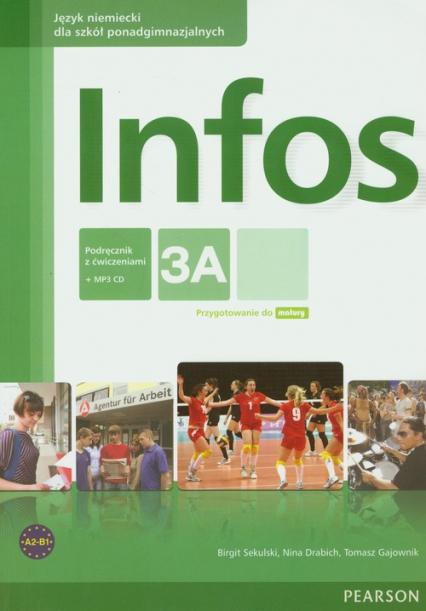 Infos 3A podręcznik z ćwiczeniami z płytą CD MP3 Szkoły ponadgimnazjalne - Sekulski Birgit, Drabich Nina, Gajownik Tomasz   okładka