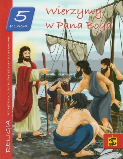 Wierzymy w Pana Boga 5 Podręcznik Szkoła podstawowa -  | okładka