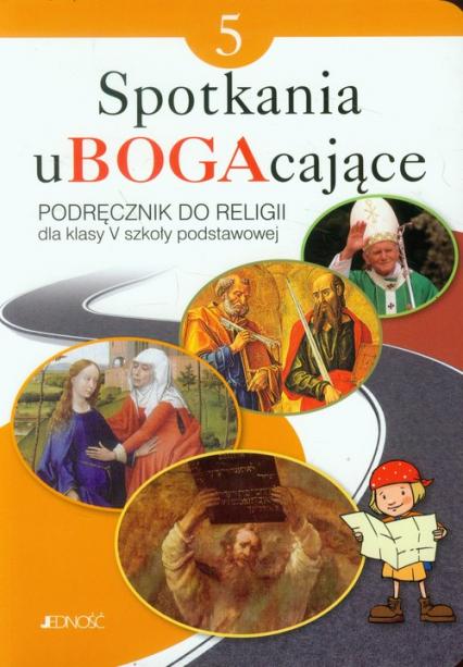 Spotkania uBOGAcające 5 Religia Podręcznik Szkoła podstawowa - Mielnicki Krzysztof, Kondrak Elżbieta, Parszewska Ewelina | okładka