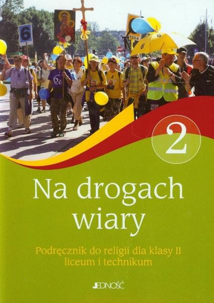Na drogach wiary 2 Religia Podręcznik Liceum i technikum - Banasik Krzysztof, Baran Anna, Czerkawski Jarosław   okładka