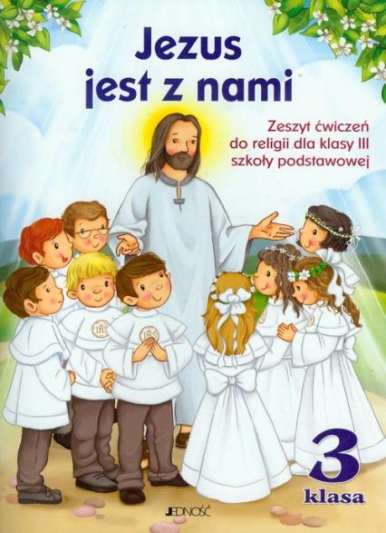 Jezus jest z nami 3 Zeszyt ćwiczeń z płytą CD Szkoła podstawowa - Snopek Jerzy, Kurpiński Dariusz   okładka