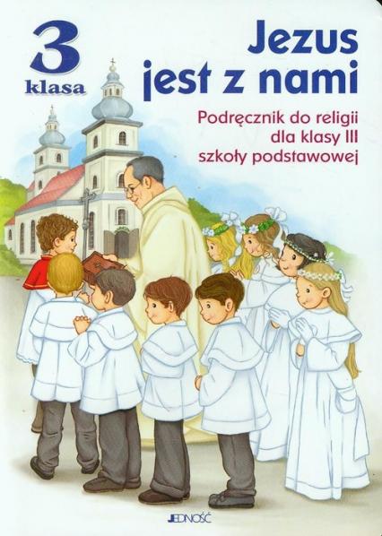 Jezus jest z nami 3 Podręcznik Szkoła podstawowa - Snopek Jerzy, Kurpiński Dariusz   okładka