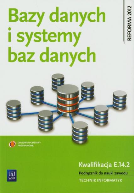 Bazy danych i systemy baz danych Podręcznik Technikum - Przemysław Domka | okładka