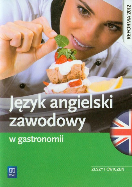 Język angielski zawodowy w gastronomii Zeszyt ćwiczeń - Sarna Rafał, Sarna Katarzyna | okładka