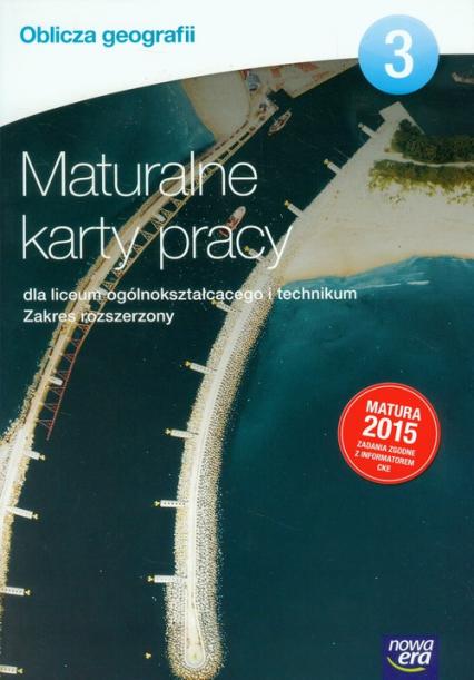 Oblicza geografii 3 Maturalne karty pracy Zakres rozszerzony Szkoła ponadgimnazjalna - Marian Kupczyk | okładka