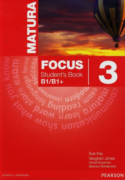 Matura Focus 3 Student's Book B1/B1+ - Kay Sue, Jones Vaughan, Brayshaw Daniel | okładka