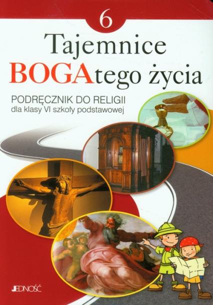 Tajemnice Bogatego życia 6 Religia Podręcznik Szkoła podstawowa - Mielnicki Krzysztof, Kondrak Elżbieta, Parsze | okładka