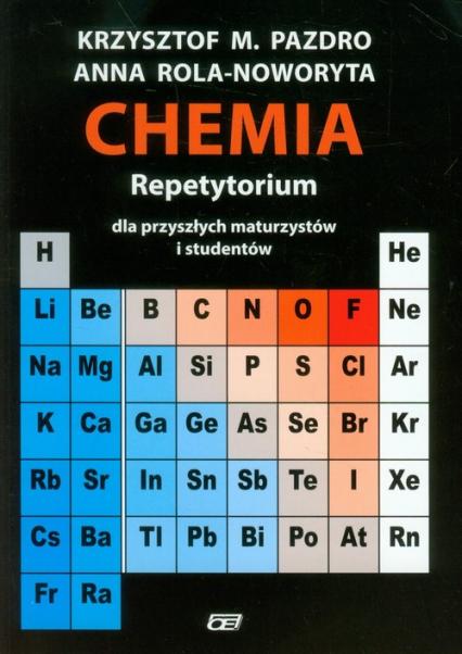 Chemia Repetytorium z płytą DVD dla przyszłych maturzystów i studentów - Pazdro K.M., Rola-Noworyta A. | okładka
