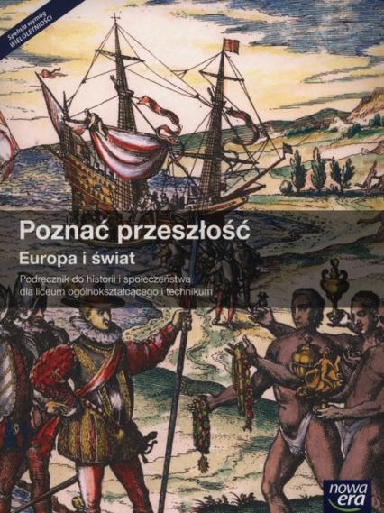 Poznać przeszłość Europa i świat Podręcznik Liceum ogólnokształcące - Kłodziński Karol, Krzemiński Tomasz   okładka