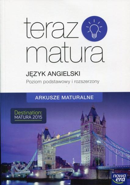Teraz matura Język angielski Arkusze maturalne Poziom podstawowy i rozszerzony -  | okładka