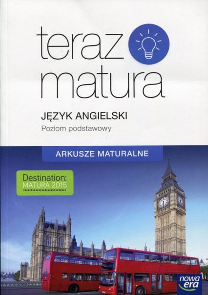 Teraz matura Język angielski Arkusze maturalne Poziom podstawowy -  | okładka