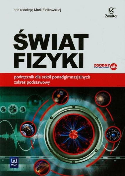 Świat fizyki Podręcznik Zakres podstawowy Szkoła ponadgimnazjalna -    okładka