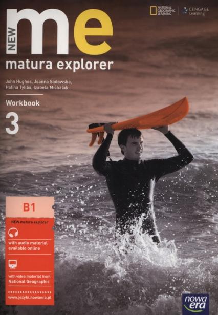 Matura Explorer New 3 Workbook Szkoły ponadgimnazjalne - Hughes John, Sadowska Joanna, Tyliba Halina, Michalak Izabela | okładka