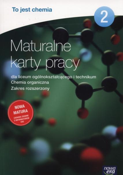 To jest chemia 2 Maturalne karty pracy Zakres rozszerzony Liceum, technikum - Megiel Elżbieta, Świderska Grażyna | okładka