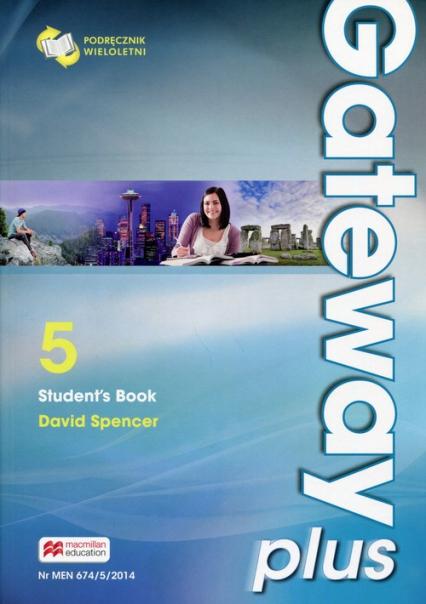 Gateway Plus 5 Student's Book Podręcznik wieloletni poziom B2/C1. Szkoła ponadgimnazjalna - David Spencer | okładka