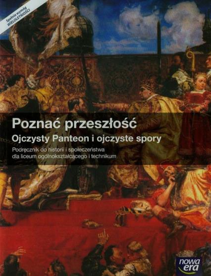 Poznać przeszłość Ojczysty Panteon i ojczyste spory Podręcznik Szkoła ponadgimnazjalna - Tomasz Maćkowski   okładka
