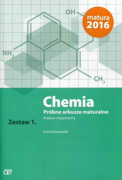 Chemia Próbne arkusze maturalne Zestaw 1 Poziom rozszerzony - Kamil Kaznowski | okładka