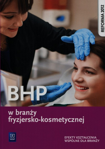 BHP w branży fryzjersko-kosmetycznej Efekty kształcenia wspólne dla branży Szkoła ponadgimnazjalna - Magdalena Ratajska   okładka