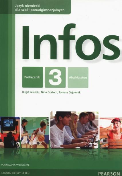 Infos 3 Podręcznik wieloletni Szkoły ponadgimnazjalne - Sekulski Birgit, Drabich Nina, Gajownik Tomasz | okładka