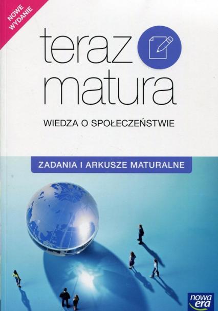Teraz matura Wiedza o społeczeństwie Zadania i arkusze maturalne - Furman Barbara, Ostrowska Joanna, Panimasz Katarzyna | okładka