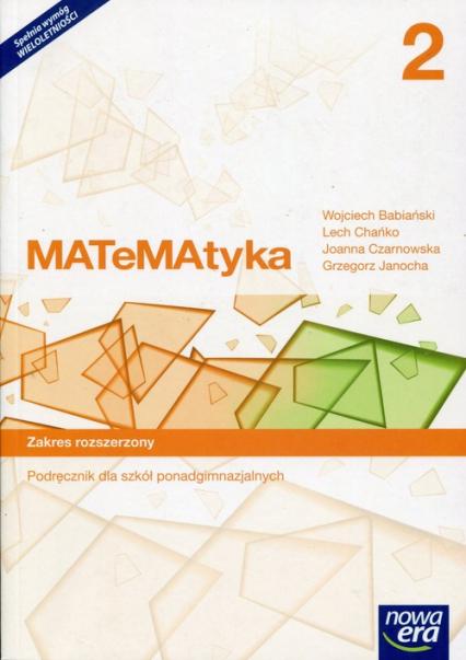 Matematyka 2 Podręcznik Zakres rozszerzony Szkoła ponadgimnazjalna - Babiański Wojciech, Chańko Lech, Czarnowska Joanna | okładka