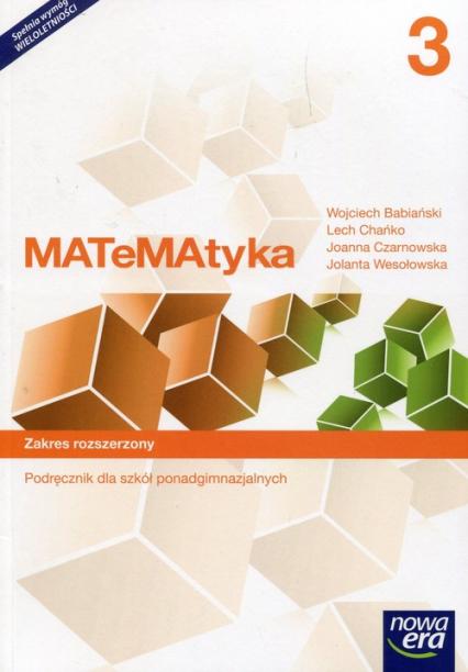 Matematyka 3 Podręcznik Zakres rozszerzony Szkoła ponadgimnazjalna - Babiański Wojciech, Chańko Lech, Czarnowska Joanna   okładka
