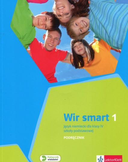 Wir Smart Językniemiecki 1 Podręcznik dla klasy IV z płytą CD Szkoła podstawowa - Książek-Kempa Ewa, Wieszczeczyńska Ewa, Kubicka Aleksandra | okładka