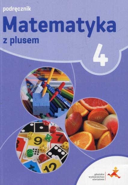 Matematyka z plusem 4 Podręcznik Szkoła podstawowa - Dobrowolska Małgorzata, Jucewicz Marta, Karpiński Marcin | okładka