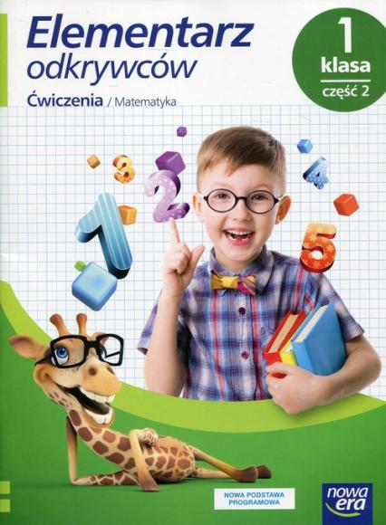 Elementarz odkrywców 1 Ćwiczenia do edukacji matematycznej Część 2 Szkoła podstawowa -    okładka