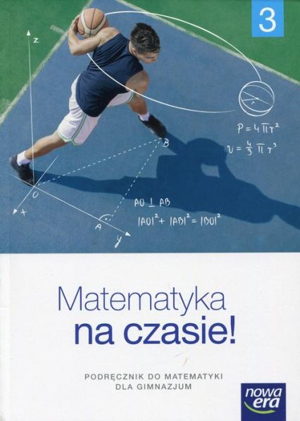 Matematyka na czasie 3 Podręcznik Gimnazjum - Wej Karolina, Babiański Wojciech, Szmytkiewicz Ewa, Janowicz Jerzy | okładka