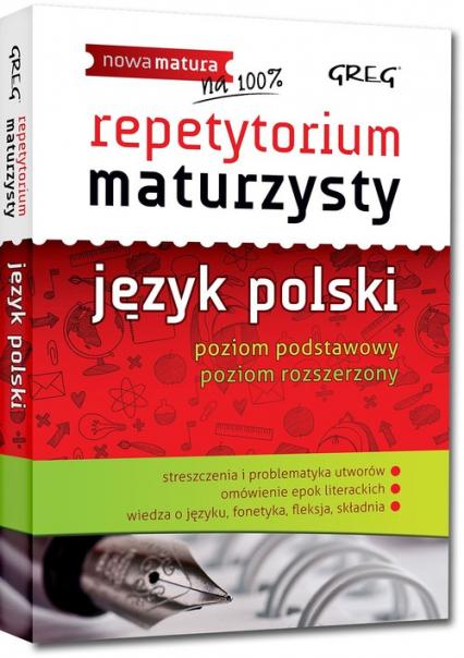 Repetytorium maturzysty język polski poziom podstawowy poziom rozszerzony - Borkowska Monika, Ćwiękała Katarzyna, Duda-Kaptur Katarzyna | okładka