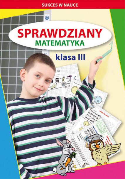 Sprawdziany Matematyka Klasa 3 - Guzowska Beata, Kowalska Iwona | okładka