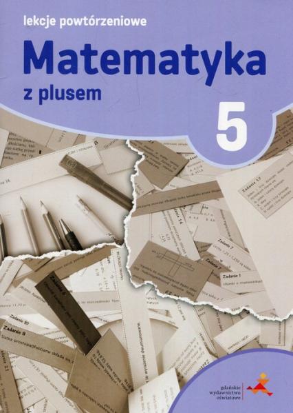 Matematyka z plusem 5 Lekcje powtórzeniowe - Marzenna Grochowalska   okładka