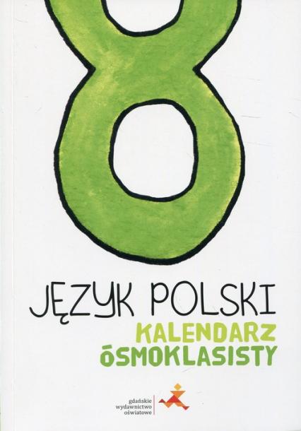 Język polski Kalendarz ósmoklasisty -  | okładka