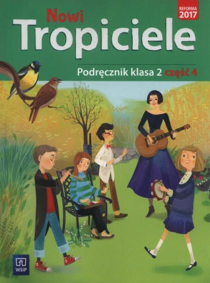 Nowi tropiciele 2 Podręcznik część 4 Szkoła podstawowa - Danielewicz-Malinowska Aldona, Dymarska Jolanta, Hanisz Jadwiga, Kamińska Agnieszka | okładka