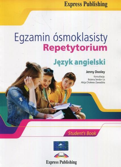 Egzamin ósmoklasisty Język angielski Repetytorium - Dooley Jenny, Sendor-Lis Bożena, Cholewa-Zawadzka Alicja   okładka