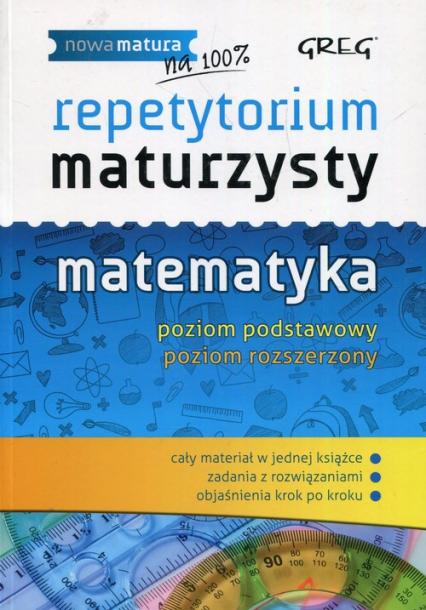 Repetytorium maturzysty Matematyka Poziom podstawowy Poziom rozszerzony - Całka Robert, Gałęska Ewa | okładka