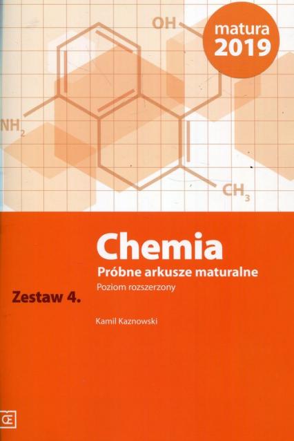 Chemia Próbne arkusze maturalne Zestaw 4 Poziom rozszerzony - Kamil Kaznowski | okładka