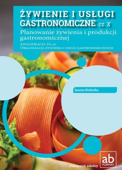 Żywienie i usługi gastronomiczne cz. X Planowanie żywienia i produkcji gastronomicznej - Joanna Ozdarska   okładka
