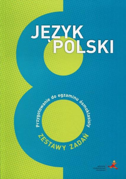 Język polski 8 Przygotowanie do egzaminu ósmoklasisty Szkoła podstawowa - Katarzyna Nowak | okładka