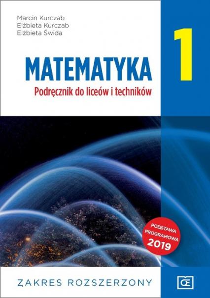 Matematyka 1 Podręcznik zakres rozszerzony Szkoła ponadpodstawowa - Kurczab Marcin, Kurczab Elżbieta, Świda Elżbieta | okładka