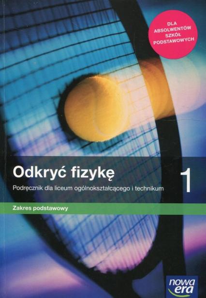 Odkryć fizykę 1 Podręcznik Zakres podstawowy Szkoła ponadpodstawowa - Braun Marcin, Śliwa Weronika | okładka
