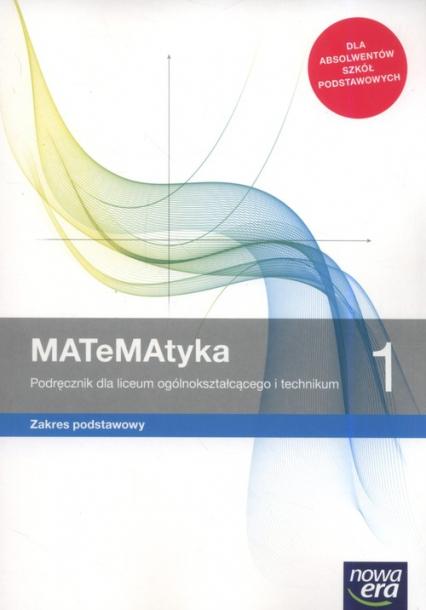 MATeMAtyka 1 Podręcznik Zakres podstawowy. Szkoła ponadpodstawowa - Babiański Wojciech, Chańko Lech, Wej Karolina | okładka