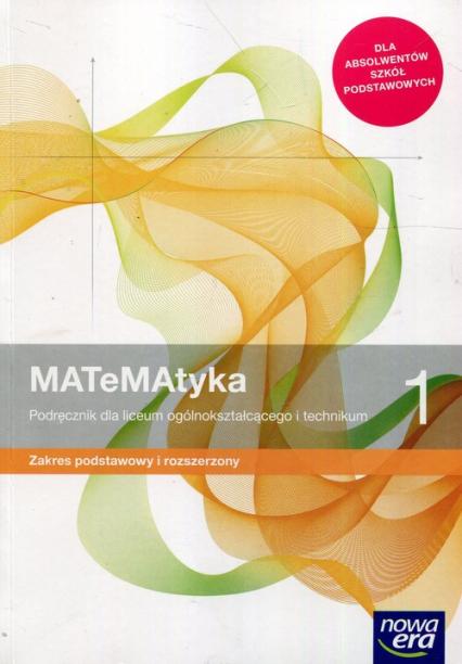 Matematyka 1 Podręcznik Zakres podstawowy i rozszerzony Szkoła ponadpodstawowa - Babiański Wojciech, Chańko Lech, Wej Karolina | okładka