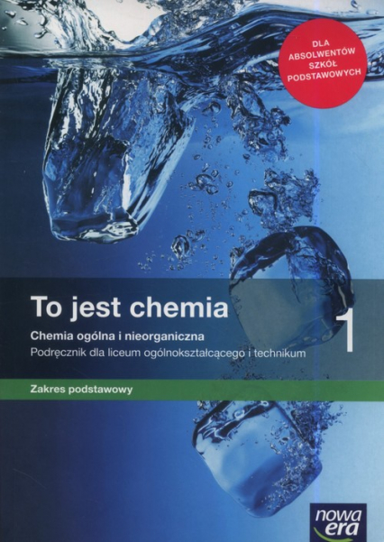 To jest chemia 1 Podręcznik zakres podstawowy Szkoła ponadpodstawowa - Hassa Romuald, Mrzigod Aleksandra, Mrzigod Janusz | okładka
